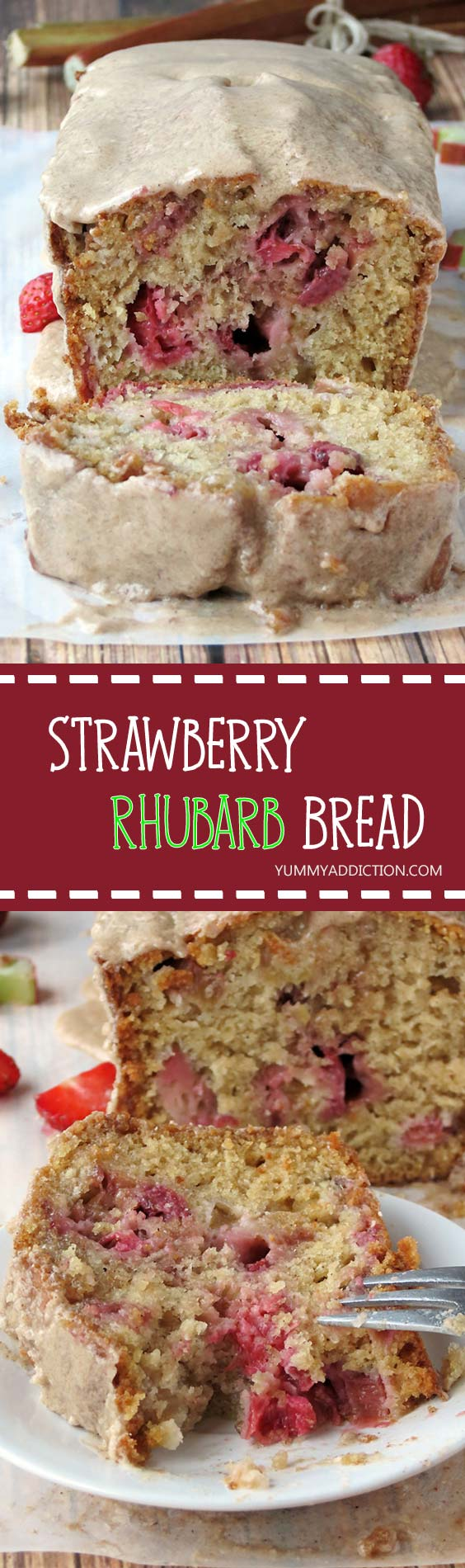 Strawberry Rhubarb Bread Drizzled With Maple Cinnamon Glaze   YummyAddiction.com