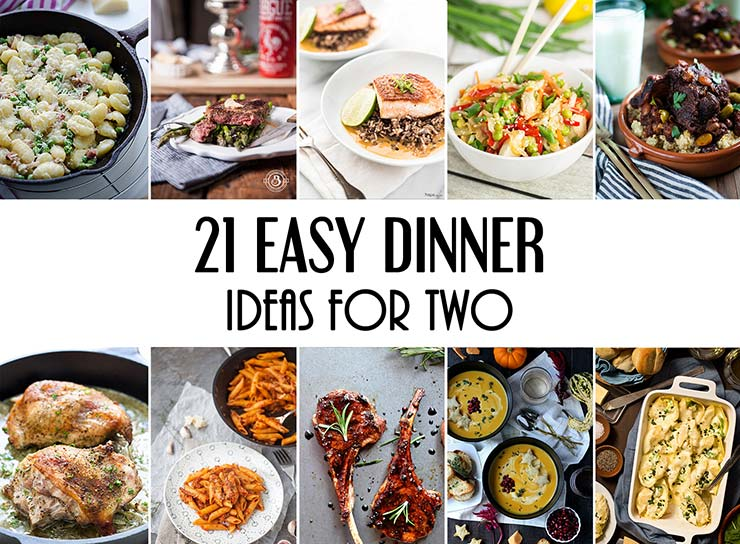 21 easy dinner ideas for two that will impress your loved one for Easy homemade dinner recipes for two