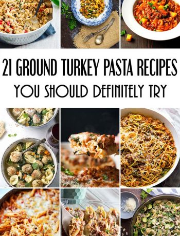 21 Ground Turkey Pasta Recipes You Should Definitely Try! #turkey #pasta | yummyaddiction.com