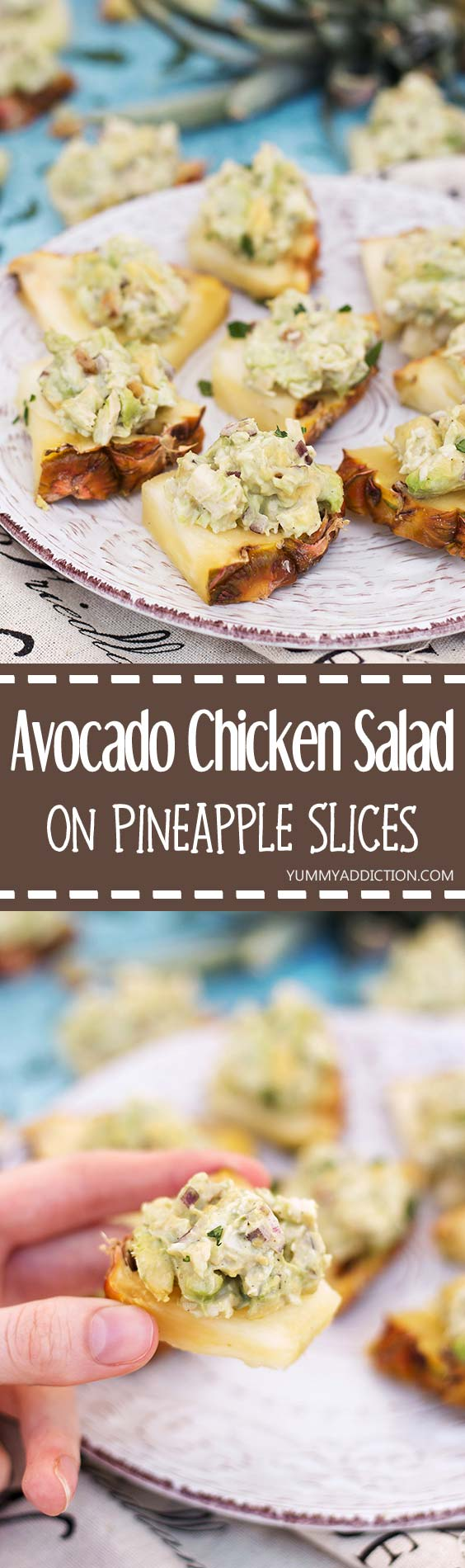 Have you ever tried serving Avocado Chicken Salad on Pineapple Slices? A great appetizer for any occasion your friends and family will absolutely love! | yummyaddiction.com